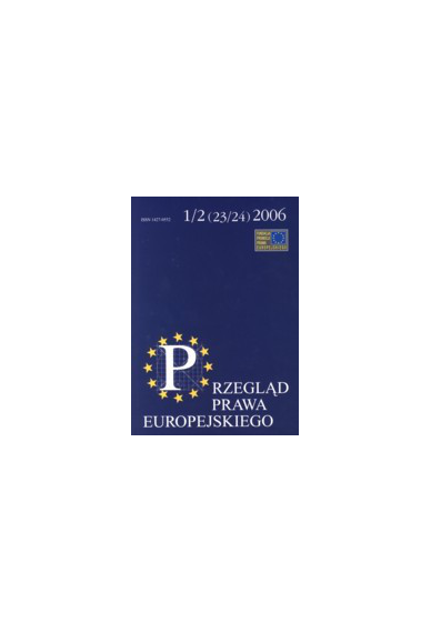 2006 PRZEGLĄD PRAWA EUROPEJSKIEGO, nr 1–2 (23–24) <br>UWAGA!!! Do kupienia także w PDFie