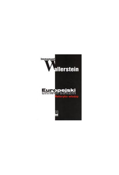 EUROPEJSKI UNIWERSALIZM <br>Retoryka władzy<br>[European Universalism: <br>The Rhetoric of Power]