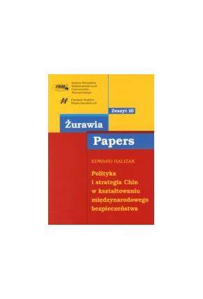 POLITYKA I STRATEGIA CHIN <br>w kształtowaniu międzynarodowego bezpieczeństwa <br>seria Żurawia Papers, zeszyt nr 10