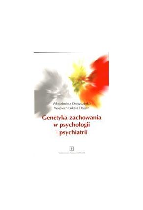 GENETYKA ZACHOWANIA <br>W PSYCHOLOGII I  PSYCHIATRII