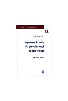WPROWADZENIE DO PSYCHOLOGII OSOBOWOŚCI <br>wydanie nowe <br>seria Wykłady z Psychologii, <br> t. 11