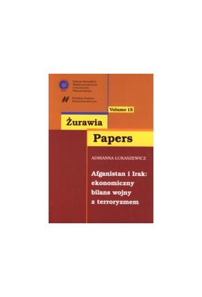 AFGANISTAN I IRAK: <br>ekonomiczny bilans <br>wojny z terroryzmem <br>seria ŻURAWIA PAPERS, zeszyt 15