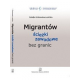 IMMIGRATION TO POLAND: <br>Policy, employment, integration